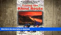 DOWNLOAD Cycling The Rhine Route: Bicycle Touring Along the Historic Rhine River READ PDF BOOKS