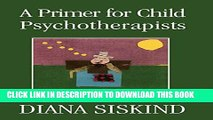 New Book A Primer for Child Psychotherapists