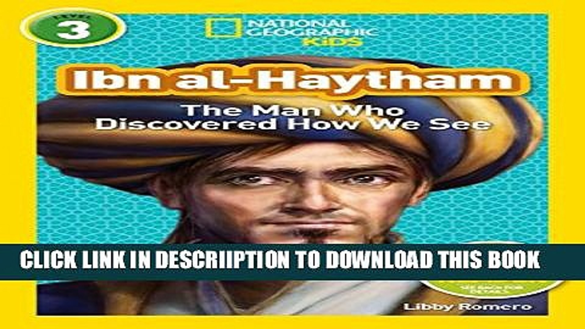 Ibn al-Haytham The Man Who Discovered How We See National Geographic Readers