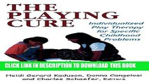 Collection Book The Playing Cure: Individualized Play Therapy for Specific Childhood Problems
