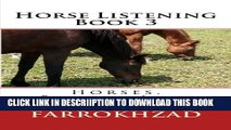 [PDF] Horse Listening - Book 3: Horses. Riding. Life. (Horse Listening Collection) (Volume 3)