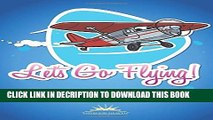 [PDF] Let s Go Flying! Plane Trip Journal for Children Full Colection