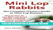 [PDF] Mini Lop Rabbits: The Complete Owner s Guide to Mini Lop Bunnies, How to Care for your Mini