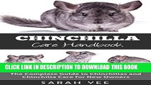 [PDF] Chinchilla Care Handbook: The Complete Guide to Chinchillas and Chinchilla Care for New