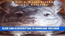 [PDF] The Chinchilla Care Guide Enjoying Chinchillas as Pets Covers: Facts, Training, Maintenance,