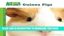 [PDF] Guinea Pigs (Animal Planet® Pet Care Library) Full Online