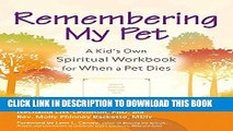 [PDF] Remembering My Pet: A Kid s Own Spiritual Remembering Workbook for When a Pet Dies Popular