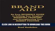 New Book Brand Aid: An Easy Reference Guide to Solving Your Toughest Branding Problems and
