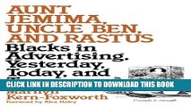 New Book Aunt Jemima, Uncle Ben, and Rastus: Blacks in Advertising, Yesterday, Today, and Tomorrow