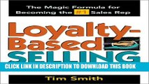 New Book Loyalty-Based Selling : The Magic Formula for Becoming the #1 Sales Rep