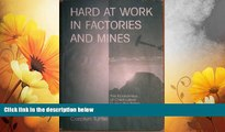 Must Have  Hard At Work In Factories And Mines: The Economics Of Child Labor During The British