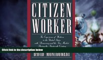 Must Have  Citizen Worker: The Experience of Workers in the United States with Democracy and the
