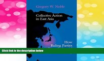 Must Have  Collective Action in East Asia: How Ruling Parties Shape Industrial Policy (Cornell