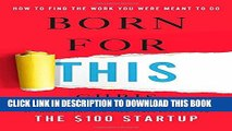 [Download] Born for This: How to Find the Work You Were Meant to Do Paperback Collection