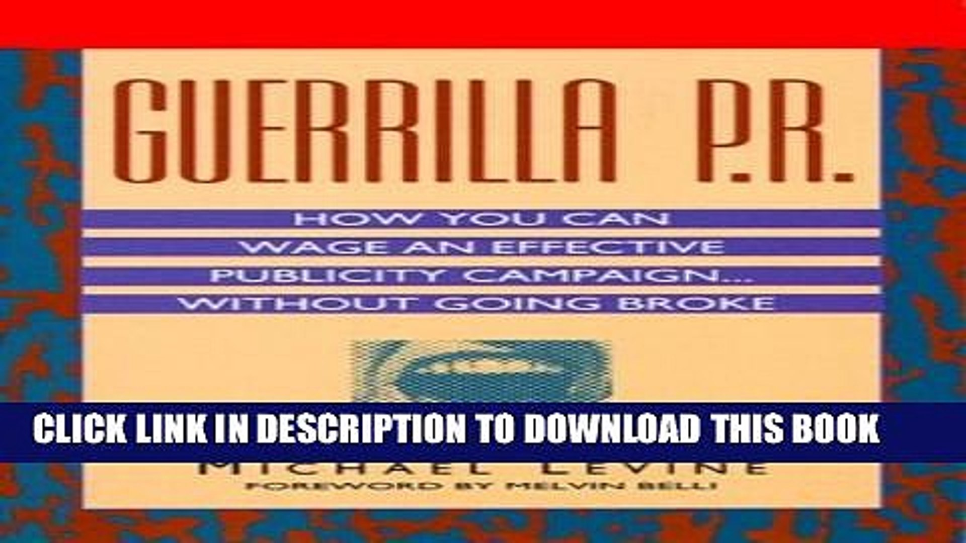 New Book Guerrilla P.R.: How You Can Wage an Effective Publicity Campaign...Without Going Broke