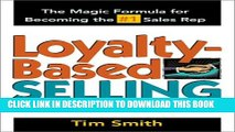 Collection Book Loyalty-Based Selling: The Magic Formula for Becoming the #1 Sales Rep