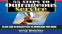 New Book 55 Steps to Outrageous Service  Outrageous Service Principles to Better Serve Your