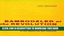 New Book Bamboozled at the Revolution: How Big Media Lost Billions in the Battle for the Internet