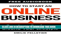 New Book How to Start an Online Business: Create a Business Around Your Lifestyle