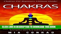 [PDF] Chakras: Chakras For Beginners Ultimate Guide! - How To Balance Chakras, Activate Chakra