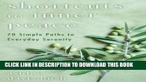 [PDF] Shortcuts to Inner Peace: 70 Simple Paths to Everyday Serenity Popular Online