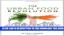 Collection Book The Urban Food Revolution: Changing the Way We Feed Cities