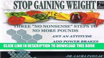 """Collection Book Stop Gaining Weight 2nd Edition. Three """"No Nonsense"""" Steps to No More Pounds - by"""