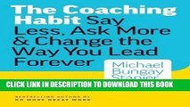 Collection Book The Coaching Habit: Say Less, Ask More   Change the Way Your Lead Forever