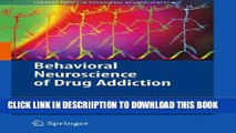 [PDF] Behavioral Neuroscience of Drug Addiction (Current Topics in Behavioral Neurosciences) Full