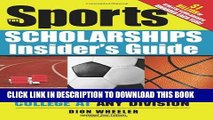 New Book The Sports Scholarships Insider s Guide: Getting Money for College at Any Division