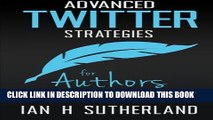 New Book Advanced Twitter Strategies for Authors: Twitter techniques to help you sell your book  -