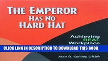 [PDF] The Emperor Has No Hard Hat: Achieving REAL Workplace Safety Results 2016 Popular Online