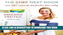 New Book The Chef Next Door: A Pro Chef s Recipes for Fun, Fearless Home Cooking