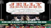 New Book Jellymongers: Glow-in-the-Dark Jelly, Titanic Jelly, Flaming Jelly