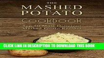 [PDF] The Mashed Potato Cookbook: Top 50 Most Delicious Mashed Potato Recipes (Recipe Top 50 s