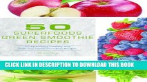 New Book 50 Superfoods Green Smoothie Recipes - 50 Nutritious, Healthy and Delicious Green