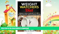 READ BOOK  Weight Watchers Diet: A Beginner s Guide to Losing Up To 14 LBS in 14 Days with