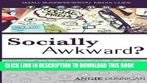 [PDF] Socially Awkward?: Learn to Manage Your Social Media Presence With Confidence Popular