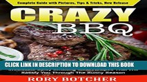 [PDF] Crazy BBQ: Featuring The Best Barbecue Techniques   25 Irresistible Spicy Smoking Meat