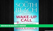 READ  The South Beach Diet Wake-Up Call: 7 Real-Life Strategies for Living Your Healthiest Life