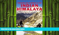 Free [PDF] Downlaod  Trekking and Climbing in the Indian Himalaya (Trekking   Climbing)  FREE