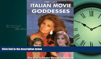 Choose Book Italian Movie Goddesses: Over 80 of the Greatest Women in Italian Cinema