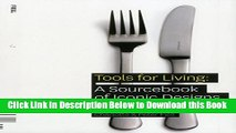 [PDF] Tools for Living: A Sourcebook of Iconic Designs for the Home Free Books