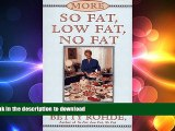 GET PDF  More So Fat, Low Fat, No Fat For Family and Friends : Recipes for Family and Friends That
