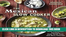 [Download] The Mexican Slow Cooker: Recipes for Mole, Enchiladas, Carnitas, Chile Verde Pork, and