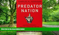 Big Deals  Predator Nation: Corporate Criminals, Political Corruption, and the Hijacking of