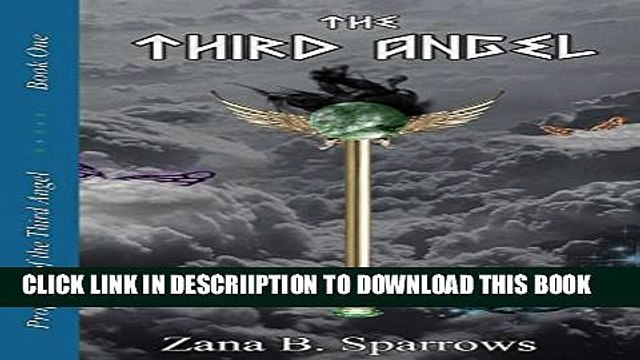 [New] The Third Angel (Prophecy of the Third Angel Book 1) Exclusive Full Ebook