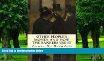 Big Deals  Other People s Money and How The Bankers Use It  Best Seller Books Most Wanted