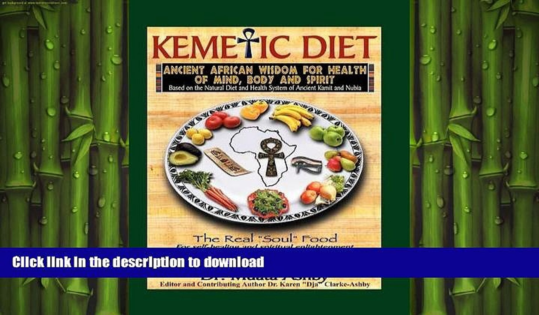 READ BOOK The Kemetic Diet: Food For Body, Mind and Soul, A Holistic Health  Guide Based on
