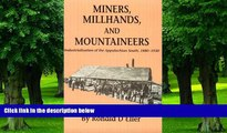 Big Deals  Miners Millhands Mountaineers: Industrialization Appalachian South (Twentieth-Century
